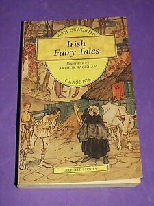Irish Fairy Tales (Wordsworth Classics) Arthur Rackham PB Book 1995 (cc