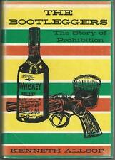 The Bootleggers The Story of Chicago's Prohibition Era by Kenneth Allsop