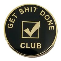 Stickeroonie Motivation Pins Get Sh*t Done Club Lapel Pins Gold Plated Black