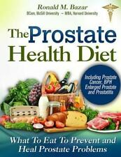 Prostate Health Diet : What to Eat to Prevent and Heal Prostate Problems Incl...