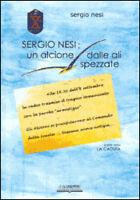 S. Nesi - IL COMANDANTE NESI: UN ALCIONE DALLE ALI SPEZZATE - WW2 - RSI guerra