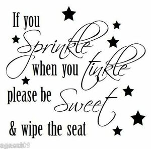IF YOU SPRINKLE TOILET BATHROOM WALL QUOTE VINYL STICKER DECAL STENCIL GRAPHIC