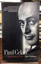 Paul Celan : Poet, Survivor, Jew JOHN FELSTINER Literary Biography 1995 PB