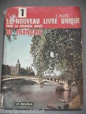 LE NOUVEAU LIVRE UNIQUE DE FRANCAIS Pour première annee Vol I Maetzke Darrieux