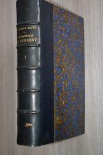 Germain Bapst / Le Maréchal Canrobert Souvenirs d'un siècle tome 1er / Signé