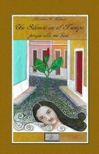 Un Silencio en el Tiempo : Porque Ella Me Besó by Madeleine Belliard (2014,...