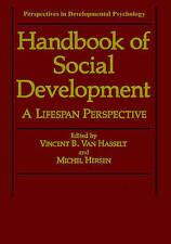 Handbook of Social Development: A Lifespan Perspective (Perspectives in Developm
