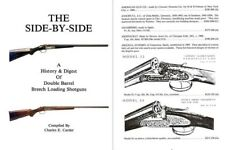 The Side by Side, A History and Digest of Double Barrel Breech Loading Shotguns