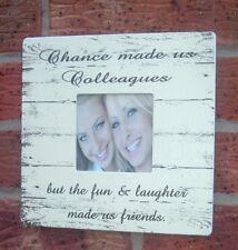 Chance made us colleagues fun laughter friends photo frame shabby vintage chic