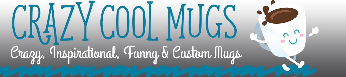 Crazy Cool Mugs
