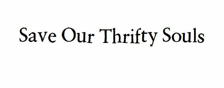 Save Our Thrifty Souls