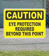 """CAUTION Eye Protection Required Beyond This Point - OSHA Safety SIGN 10"""" x 14"""""""