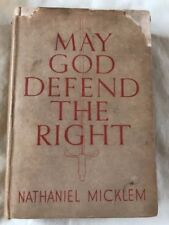 MAY GOD DEFEND THE RIGHT by N. MICKLEM-HODDER-H/B D/W-1939 1st EDT- £3.25UK POST