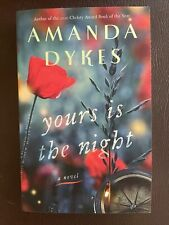 Yours Is the Night: A Novel by Amanda Dykes (BRAND NEW, Paperback, 2021)
