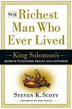The Richest Man Who Ever Lived: King Solomon's Secrets to Success, Wealth, and