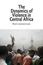 The Dynamics of Violence in Central Africa (National and Ethnic Conflict in the