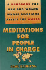 Meditations for People in Charge: A Handbook for Men and Women Whose Decisions A