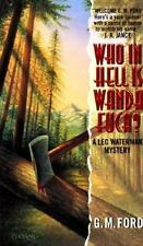 Who in Hell Is Wanda Fuca? by G.M. Ford (A Leo Waterman Mystery)(1996 PB) DD2548