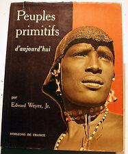 ART TRIBAL/PEUPLES PRIMITIFS D'AUJOURD'HUI/E.WEYER JR/ED HORIZONS DE FRANCE/1959