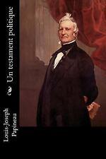 Un Testament Politique by Louis-Joseph Papineau (2016, Paperback)