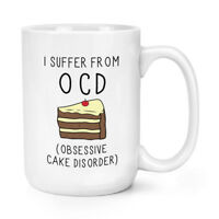 Obsessive CAKE Disorder OCD 15oz Mighty Mug Cup - Funny Food Big Large