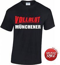 Vollblut Münchener T-Shirt S- 3XL Bayern Fussball Stadt München Oktoberfest