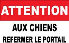 """Panneau signalétique """"attention aux chiens refermer le portail"""""""