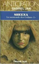 FLEUVE NOIR - ANTICIPATION N° 1102 : SHEENA - LE SURMONDE DES GOFANS 1 - G. JAN