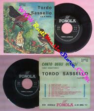 LP 45 7'' CANTO DEGLI UCCELLI Tordo sassello italy FONOLA 010 no cd mc dvd