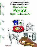 How to Draw Peru's Sights and Symbols (A Kid's Guide to Drawing Countr-ExLibrary