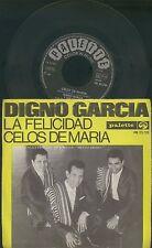 DIGNO GARCIA -LA FELICIDAD -CELOS DE MARIA 1968 DISCO 45 GIRI