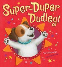 Super-Duper Dudley!,Sue Mongredien, Caroline Pedler
