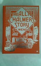 The Allis-Chalmers Story by Charles H. Wendel Crestline Series