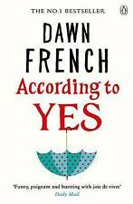 According to Yes by Dawn French (Paperback, 2016)