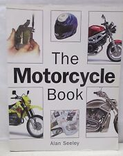 The Motorcycle Book by Alan Seeley (2004, Paperback, Revised)