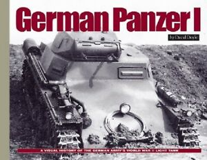 German Panzer I: A Visual History German's Army WWII Early Light Tank Book NEW