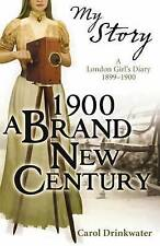 1900: A Brand-new Century: A London Girl's Diary, 1899-1900 - New Book