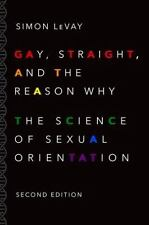 GAY, STRAIGHT, AND THE REASON WHY - LEVAY, SIMON - NEW PAPERBACK BOOK