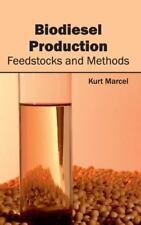 Biodiesel Production : Feedstocks and Methods (2015, Hardcover)