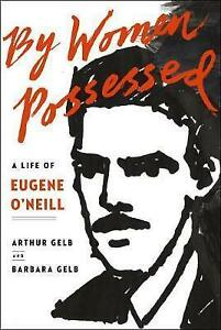 By Women Possessed: A Life of Eugene O'Neill, Good Books