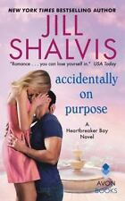 Accidentally on Purpose : A Heartbreaker Bay Novel by Jill Shalvis (2017, Paper…