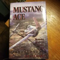 Signed: Mustang Ace by Robert J. Goebel - 1991 First Edition