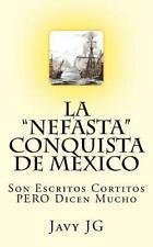 En Su Serie Realidades o Novelas?: La Nefasta Conquista de Mexico : Son...