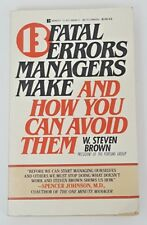 13 Fatal Errors Managers Make and How You Can Avoid Them W Steven Brown Fortune