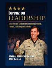 Lorenz on Leadership: Lessons on Effectively Leading People, Teams and Organizat
