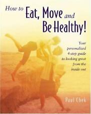 How to Eat, Move and Be Healthy! : Your Personalized 4-Step Guide to Looking...
