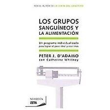 Los Grupos Sanguineos y la Alimentacion by Peter J. D'Adamo (2011, Paperback)