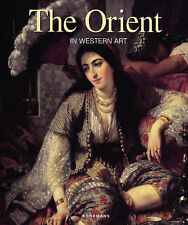 THE ORIENT IN WESTERN ART., Lemaire, Gerard-Georges., Used; Very Good Book
