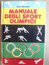 Manuale degli Sport Olimpici Vezio Melegari ed. Mondadori 1976 [TR.10]