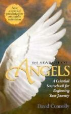 In Search of Angels : A Celestial Sourcebook for Beginning Your Journey by...